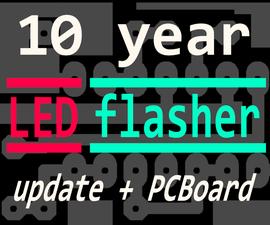 10 Year LED flasher + PC Board