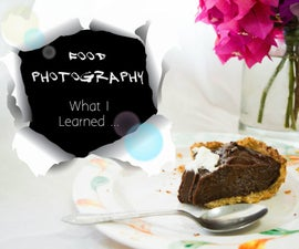 Food Photography: What I Learned