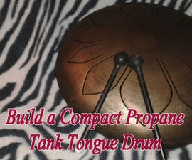 Build a Compact Propane Tank Tongue Drum