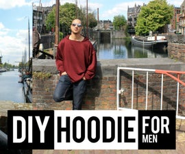 DIY Hoodie for Men in 20min