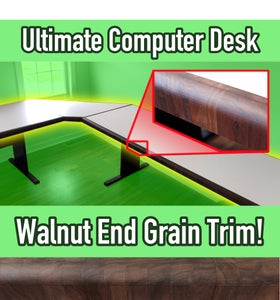 Ultimate Computer Desk With Walnut End Grain Trim