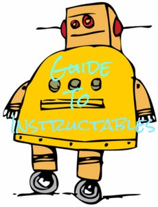 Guide to Instructables