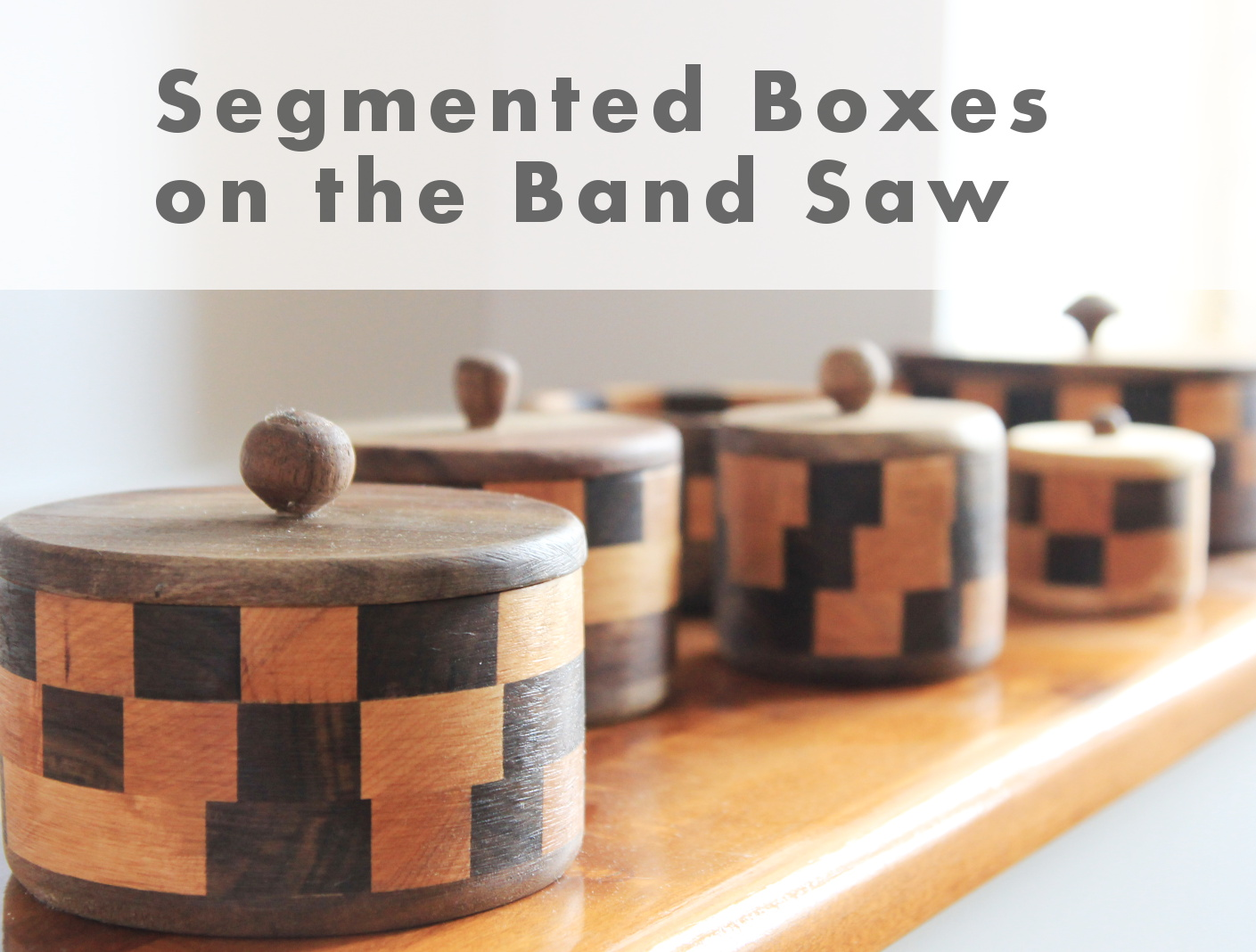 Picture of How to Make Segmented Boxes on the Band Saw