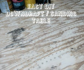 Easy DIY Downdraft / Sanding Table
