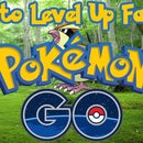 How to Level Up Fast in Pokemon GO!