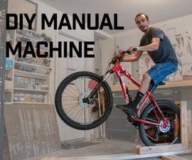 DIY MTB Manual Machine