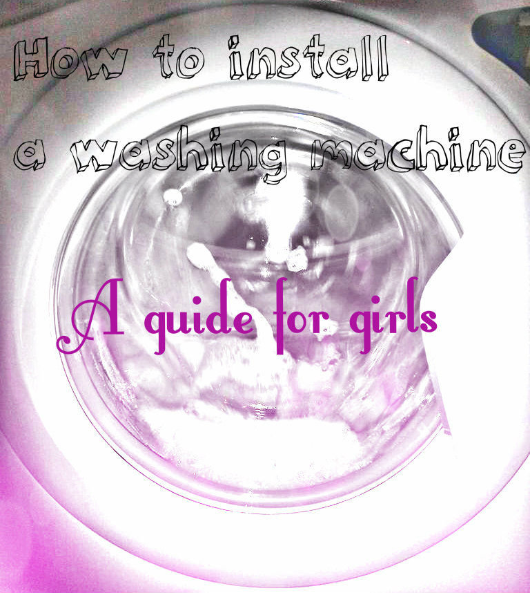Picture of How to Install a Washing Machine (a Guide for Girls)