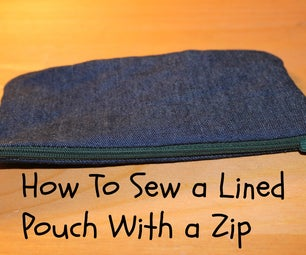 How to Sew a Lined Pouch With a Zip