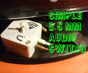 Simple 3.5 Mm Audio Switch