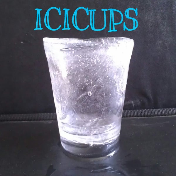ICICUPS!!!-Cups Made of Ice!!!