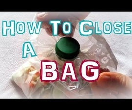 How to Close a Bag (using Plastic Bottle Cap)