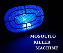 Mosquito Killer Machine