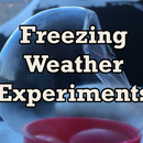 Freezing Weather Experiments