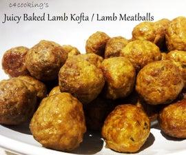 6 Simple Steps to Bake Easy Juicy Lamb Meatballs / Lamb Kofta Recipe