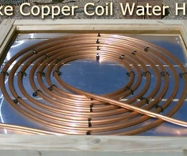 "DIY Solar Water Heater! - Deluxe ""Aluminum Backed"" COPPER COIL Solar Water Heater! 175F Full Instr."