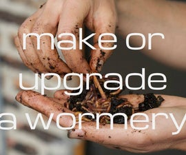 Make Or Upgrade A Worm Composter