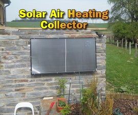 Solar Air Heating Collector For Our Stone Build Garden House