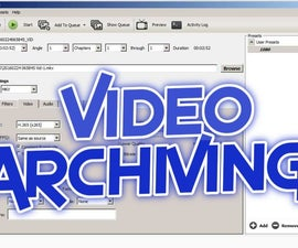 Archiving of My Video Library!
