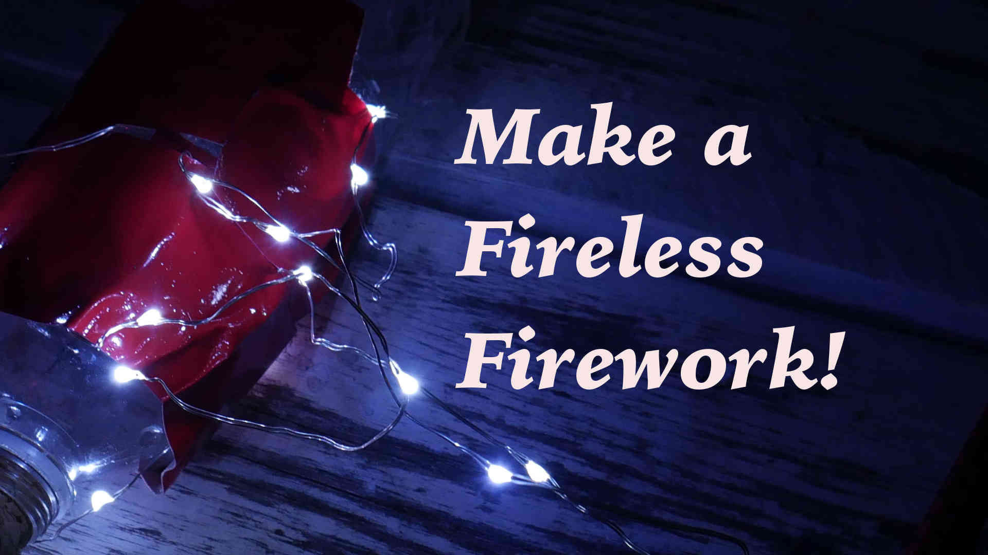 Picture of DIY Fireless Fireworks!