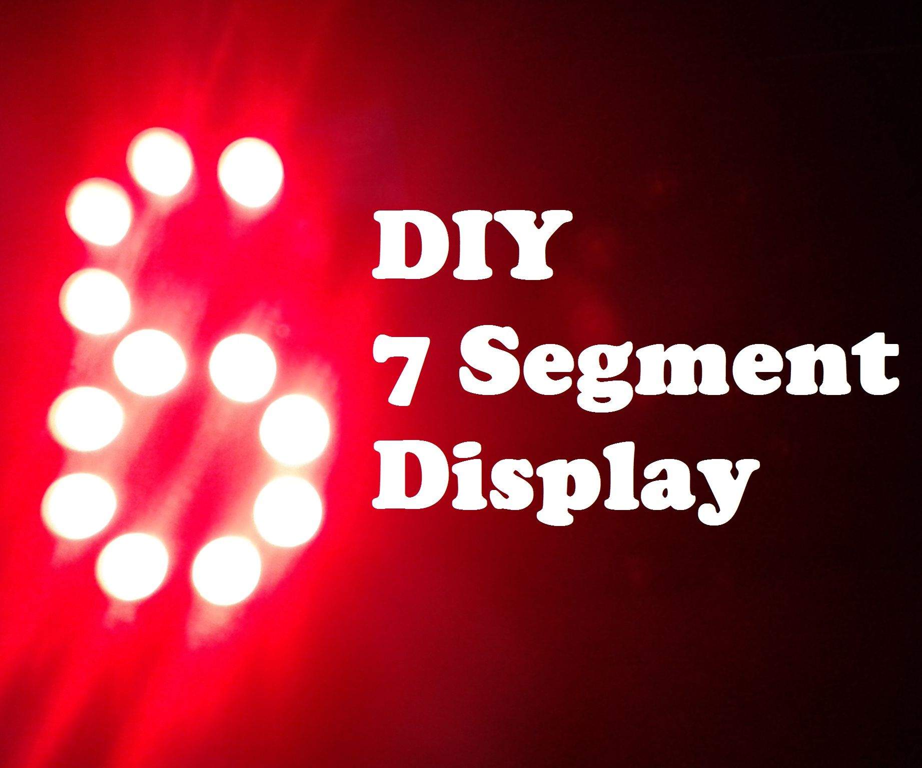 Diy 7 Segment Display 5 Steps With Pictures The Each Led Symbol Into 7segment It May Look Like This