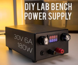 DIY Lab Bench Power Supply [Build + Tests]