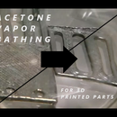 Acetone Vapor Bathing ABS Parts