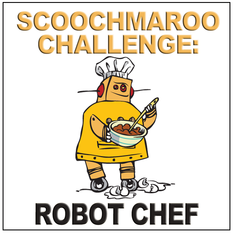 Picture of Official Rules, Scoochmaroo Challenge: Robot Chef 3-Ingredient Challenge