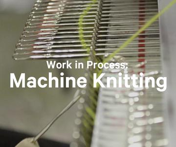 Work in Process: Machine Knitting