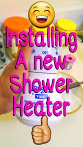 Upgrading My Shower Head Heater.