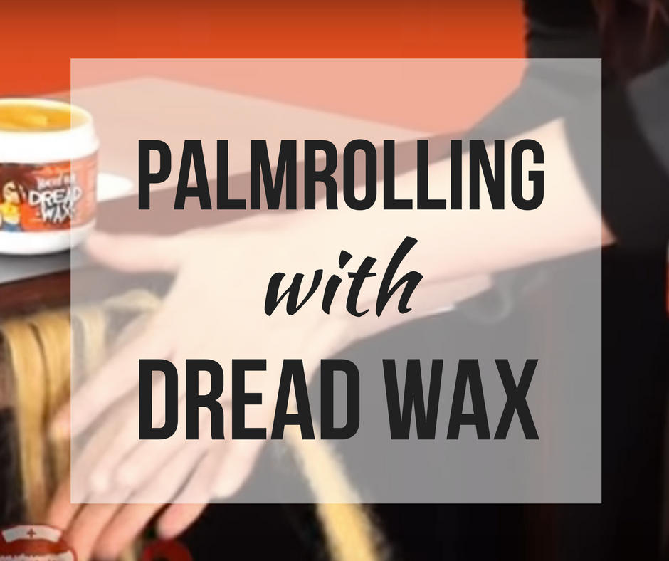 Picture of How to Use Dread Wax and Palm Roll Dreadlocks