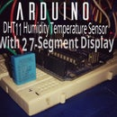 Arduino Temperature and Humidity Display With 7-Segment Display