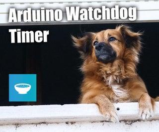 The Arduino Hang Guardian - Arduino Watchdog Timer Tutorial