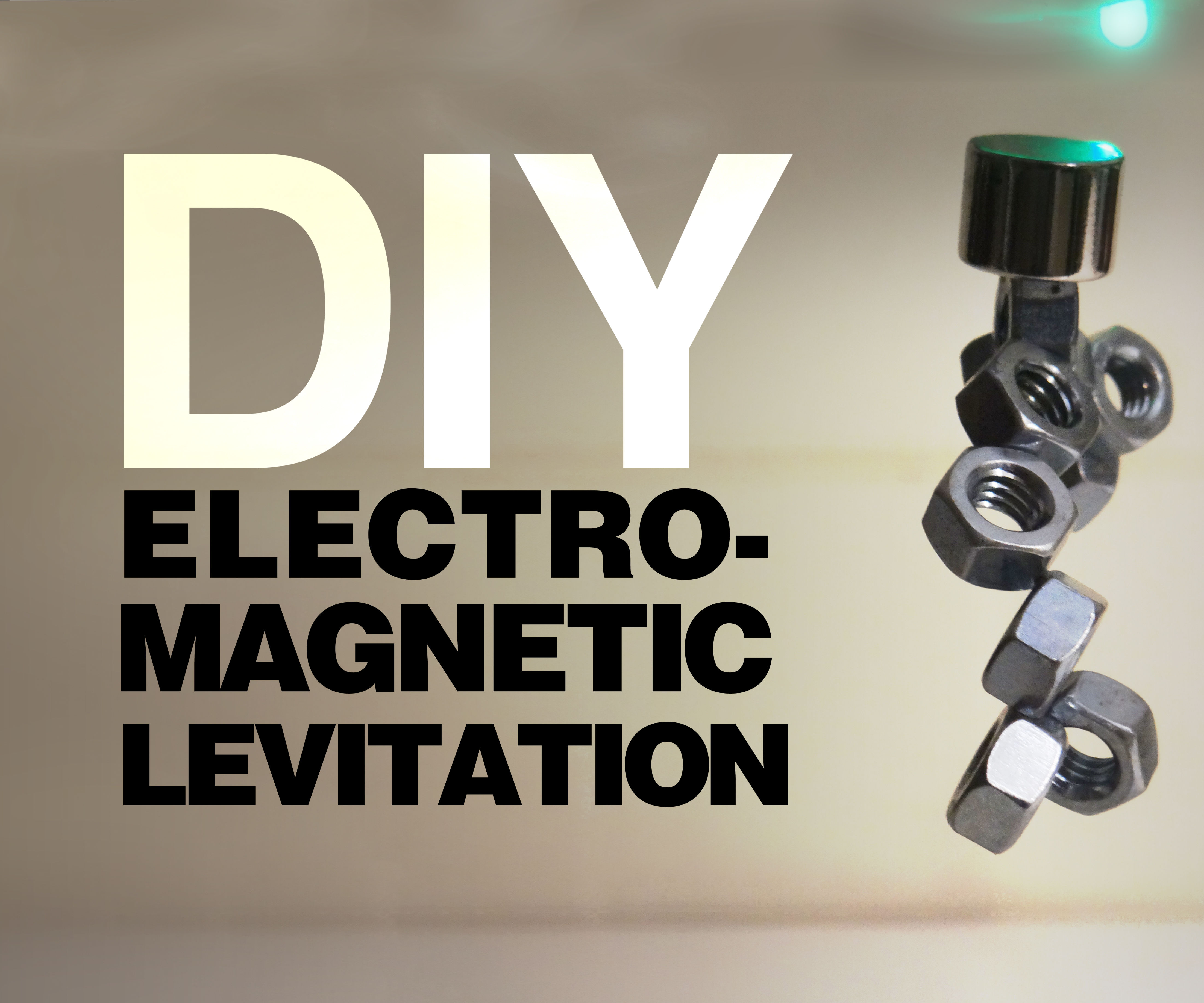 DIY Electro-Magnetic Levitation!: 6 Steps (with Pictures)
