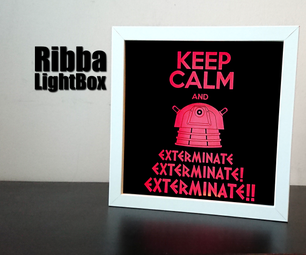 Ribba LightBox:  Keep Calm and Exterminate