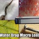 Water Drop Macro Lens