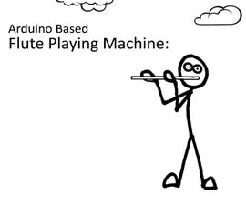Arduino Based Flute Player Machine