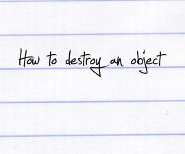 How to destroy an object