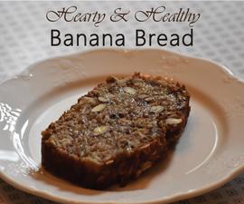 Hearty & Healthy Banana Bread