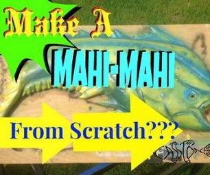 Foam Creations: the Mahi-Mahi