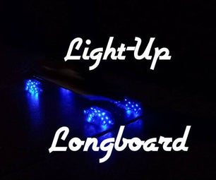 Build a (Light-Up) Longboard
