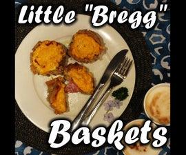 "Little ""Bregg"" Baskets"