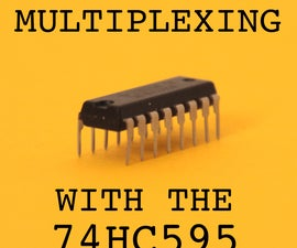 Multiplexing with Arduino and the 74HC595