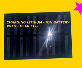 Charging Lithium - Ion Battery With Solar Cell