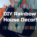 DIY Rainbow House Decor