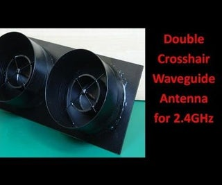 Double Crosshair Waveguide Antenna for 2 4GHz