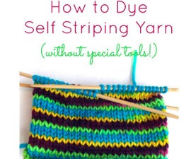 How to Dye Self Striping Yarn (without Special Tools!)