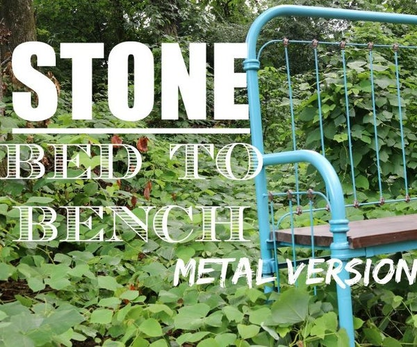 Bed to Bench - Metal Version