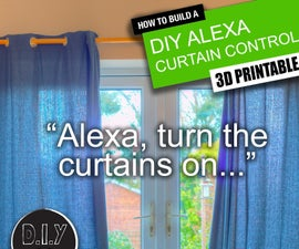 Alexa Curtain Control System - 3D Printable and Low Cost