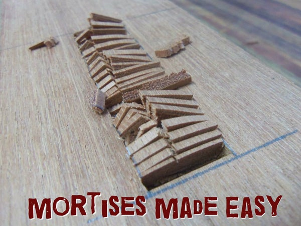 Mortises Made Easy