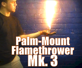 Palm Mounted Hand Flamethrower - Mk. 3